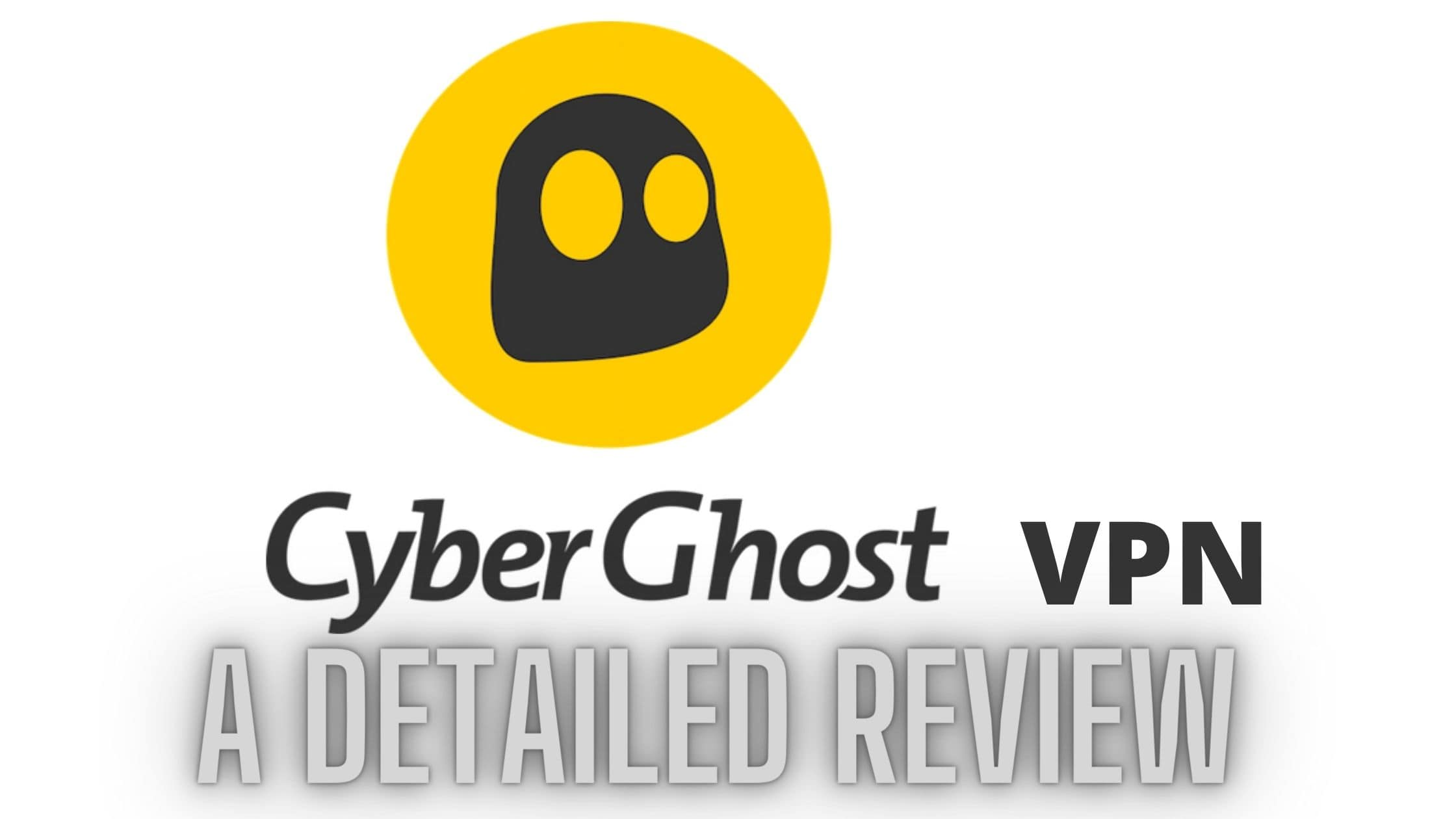 Read more about the article Cyberghost VPN Review: One Of The Best VPNs Of 2021
