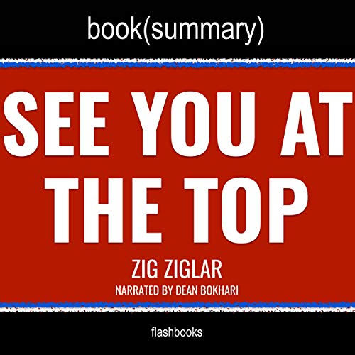 Read more about the article See You At The Top Book Summary by Zig Zigler – 6 Steps To Achieving Success