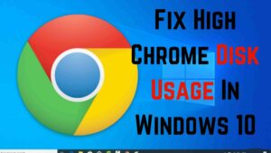 Read more about the article How To Fix High Chrome Disk Usage In Windows 10?