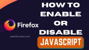 Read more about the article How to enable or disable javascript in Mozilla Firefox?