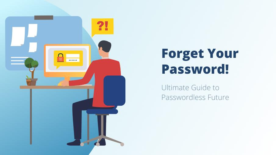 Read more about the article WHY IS THE TECH GIANT MOVING TOWARDS A PASSWORDLESS FUTURE? – WHAT IS INSTEAD OF PASSWORD?