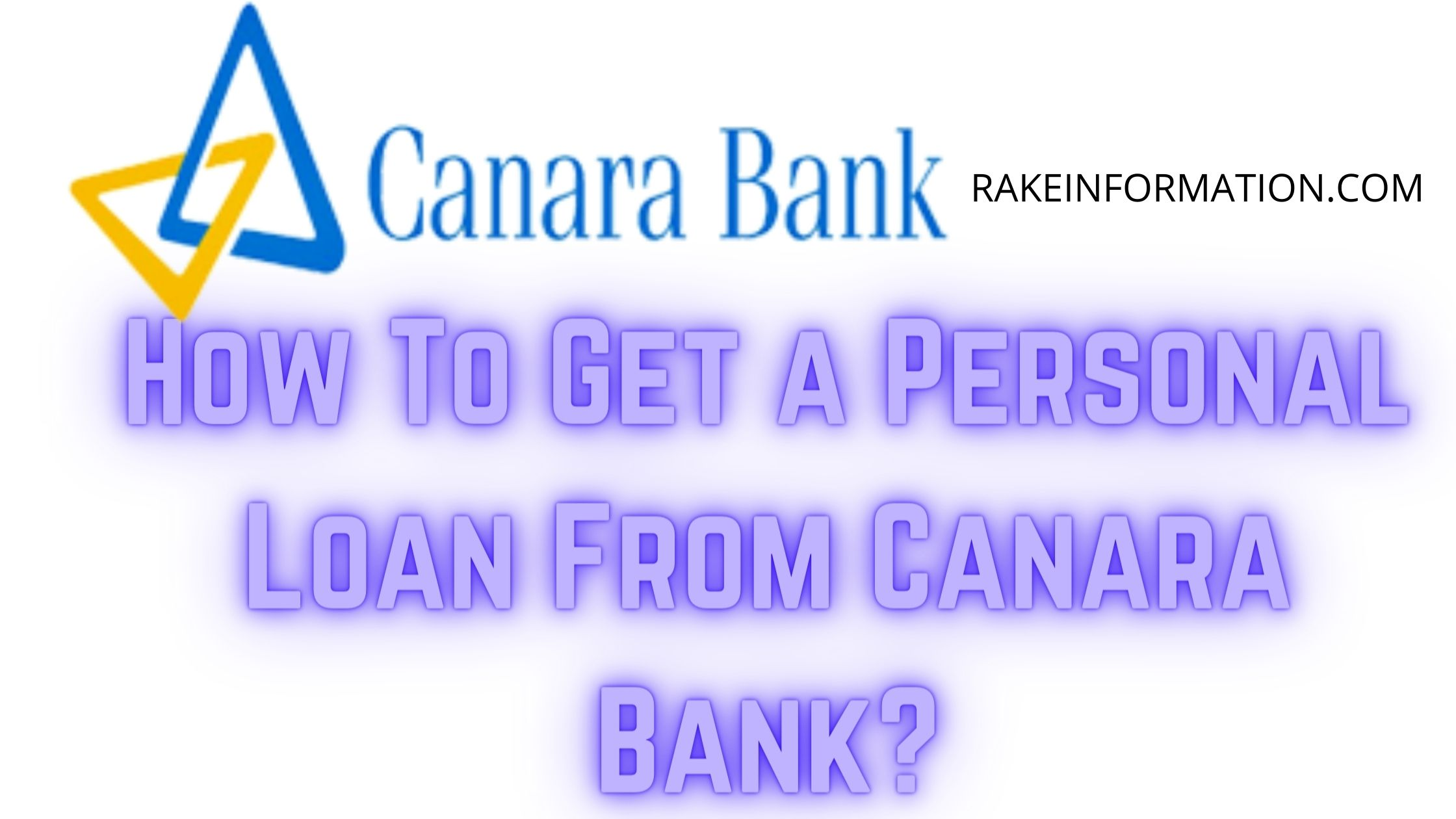 Read more about the article How To Get a Personal Loan From Canara Bank?