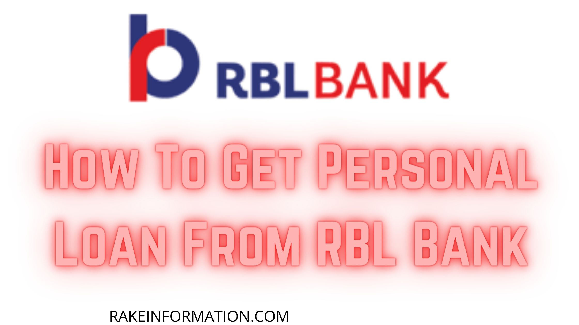 Read more about the article How To Get Personal Loan From RBL Bank: How To Get Loan From RBL Bank – RBL Bank Loan Apply Online
