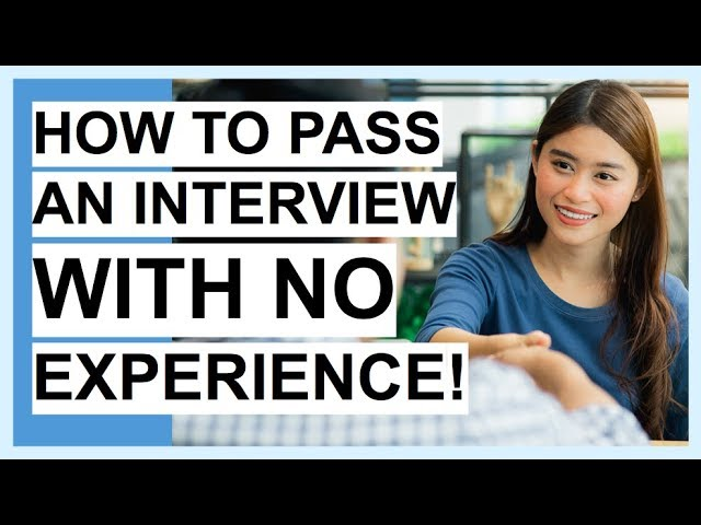 Read more about the article HOW TO PASS An Interview With NO EXPERIENCE! SUCCESS Interview Tips!
